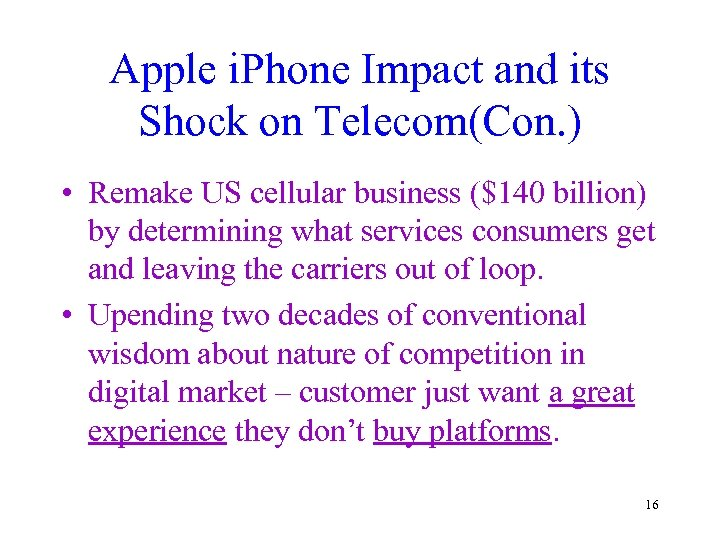 Apple i. Phone Impact and its Shock on Telecom(Con. ) • Remake US cellular