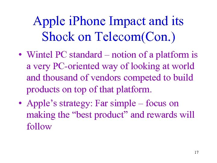 Apple i. Phone Impact and its Shock on Telecom(Con. ) • Wintel PC standard