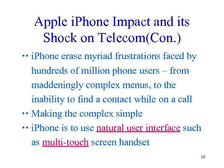 Apple i. Phone Impact and its Shock on Telecom(Con. ) i. Phone erase myriad