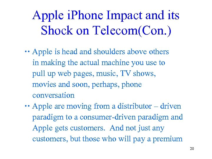 Apple i. Phone Impact and its Shock on Telecom(Con. ) Apple is head and