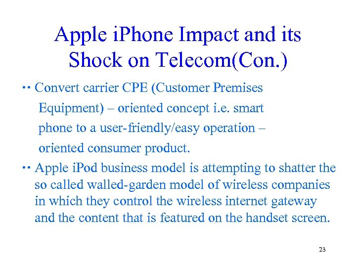 Apple i. Phone Impact and its Shock on Telecom(Con. ) Convert carrier CPE (Customer