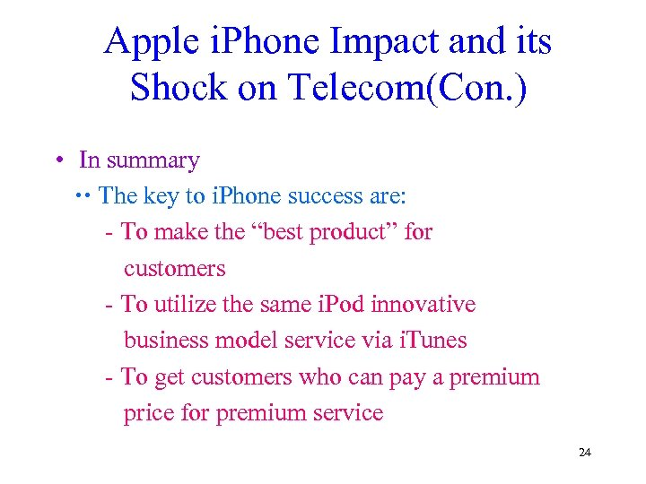 Apple i. Phone Impact and its Shock on Telecom(Con. ) • In summary The