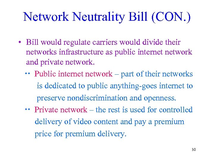 Network Neutrality Bill (CON. ) • Bill would regulate carriers would divide their networks