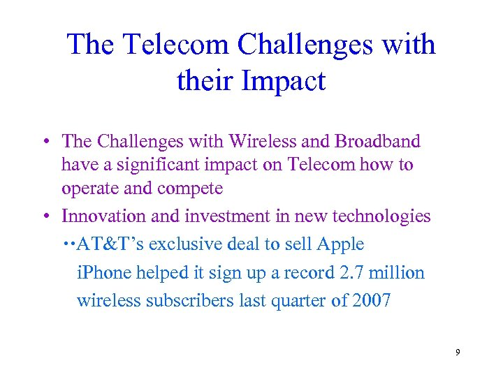 The Telecom Challenges with their Impact • The Challenges with Wireless and Broadband have