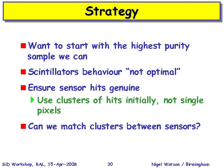 """Strategy <Want to start with the highest purity sample we can <Scintillators behaviour """"not"""