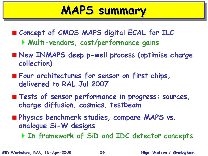 MAPS summary < Concept of CMOS MAPS digital ECAL for ILC } Multi-vendors, cost/performance