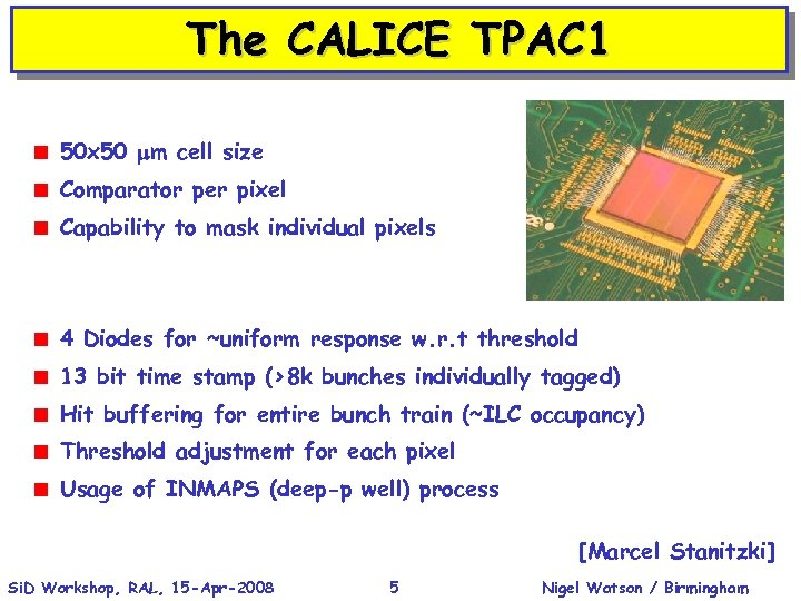 The CALICE TPAC 1 < 50 x 50 mm cell size < Comparator per
