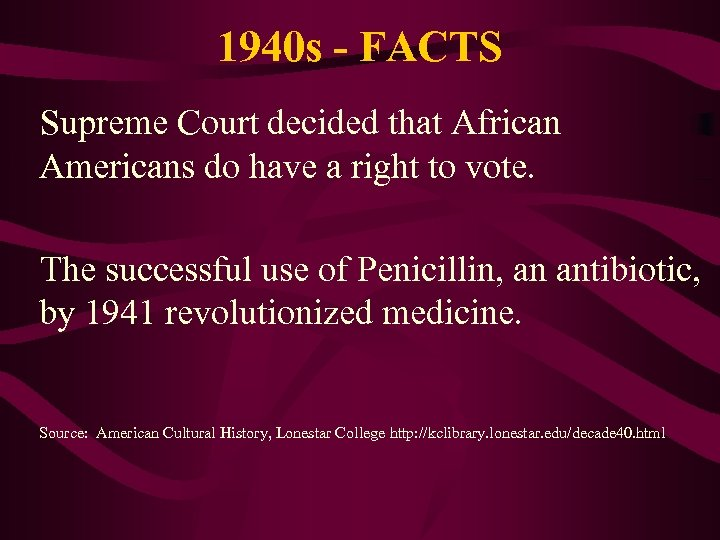 1940 s - FACTS Supreme Court decided that African Americans do have a right