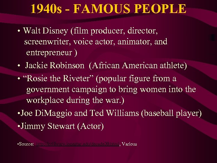 1940 s - FAMOUS PEOPLE • Walt Disney (film producer, director, screenwriter, voice actor,