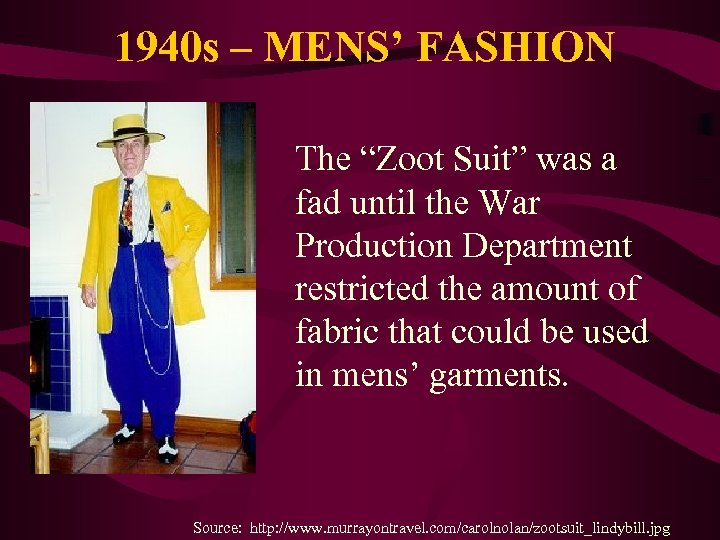 """1940 s – MENS' FASHION The """"Zoot Suit"""" was a fad until the War"""