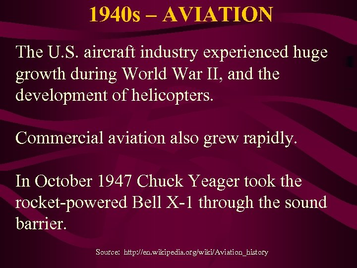 1940 s – AVIATION The U. S. aircraft industry experienced huge growth during World