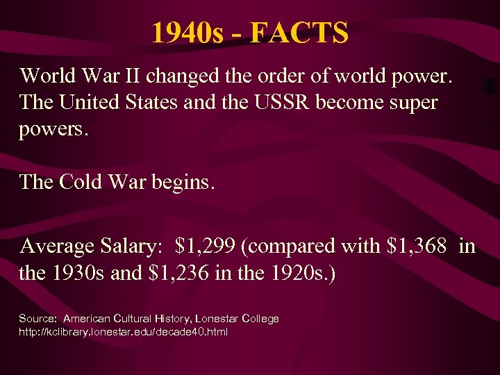 1940 s - FACTS World War II changed the order of world power. The