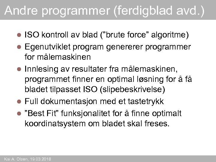 """Andre programmer (ferdigblad avd. ) l l l ISO kontroll av blad (""""brute force"""""""