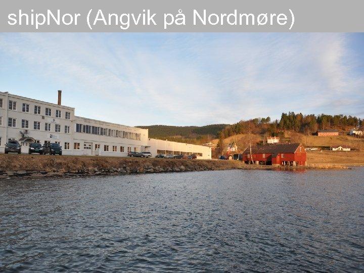 ship. Nor (Angvik på Nordmøre) Kai A. Olsen, 19. 03. 2018