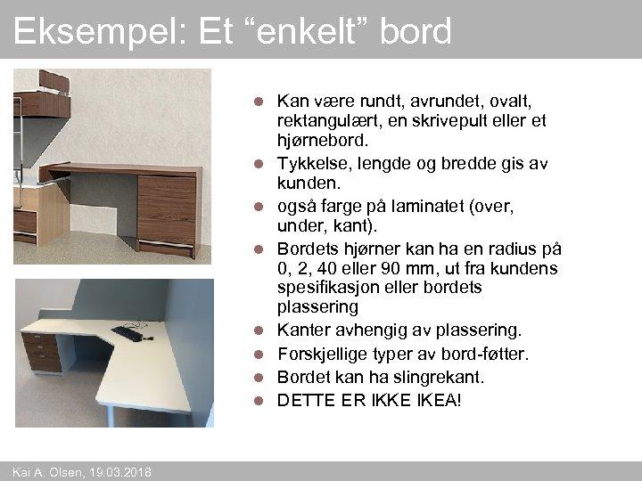 """Eksempel: Et """"enkelt"""" bord l l l l Kai A. Olsen, 19. 03. 2018"""