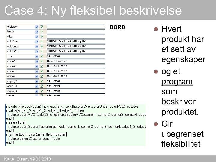 Case 4: Ny fleksibel beskrivelse BORD Kai A. Olsen, 19. 03. 2018 Hvert produkt