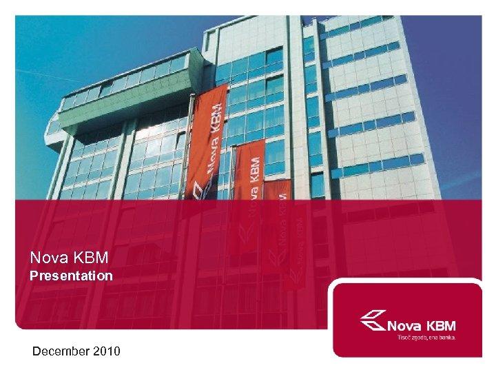 Nova KBM Presentation December 2010