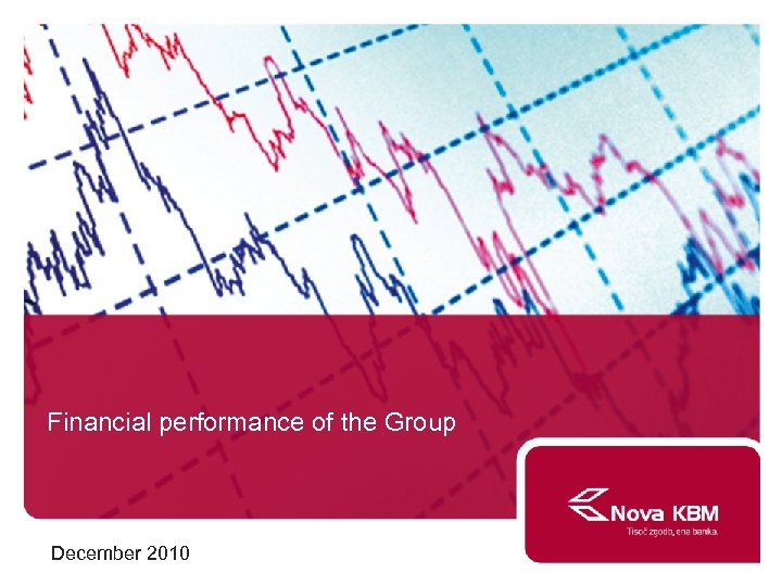 Financial performance of the Group December 2010