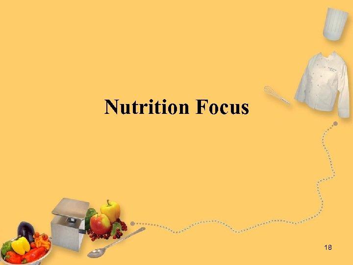 Nutrition Focus 18