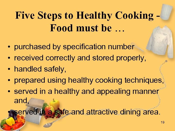 Five Steps to Healthy Cooking Food must be … • • • purchased by