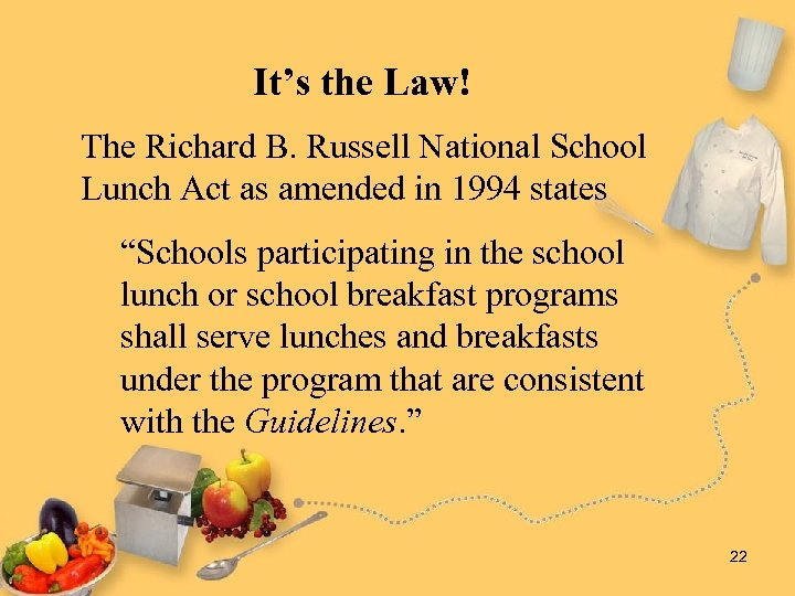 It's the Law! The Richard B. Russell National School Lunch Act as amended in