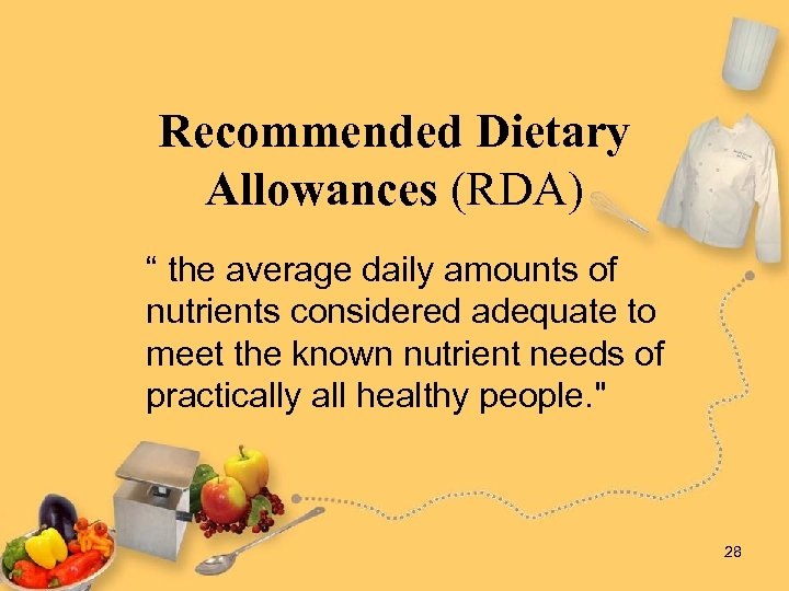 """Recommended Dietary Allowances (RDA) """" the average daily amounts of nutrients considered adequate to"""