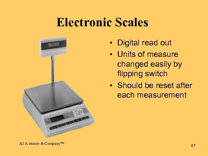 Electronic Scales • Digital read out • Units of measure changed easily by flipping