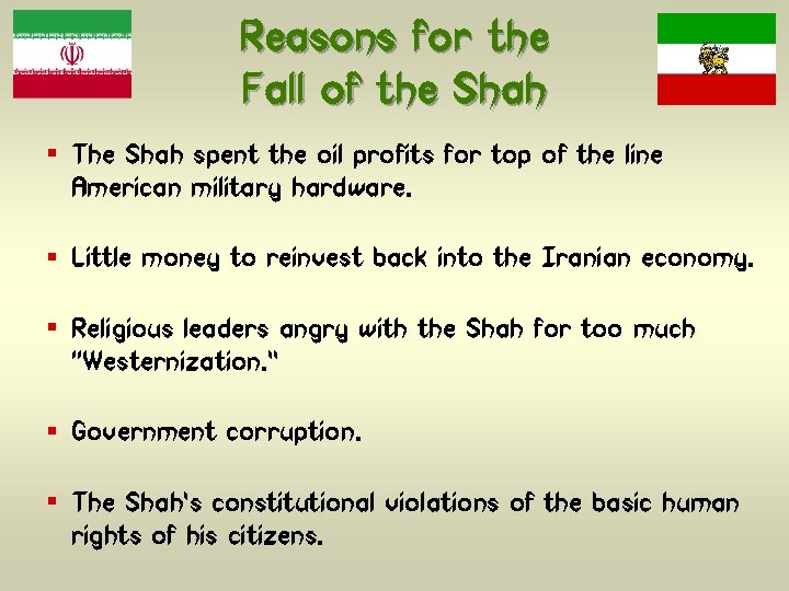Reasons for the Fall of the Shah § The Shah spent the oil profits