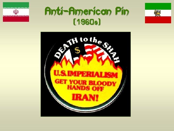 Anti-American Pin (1960 s)