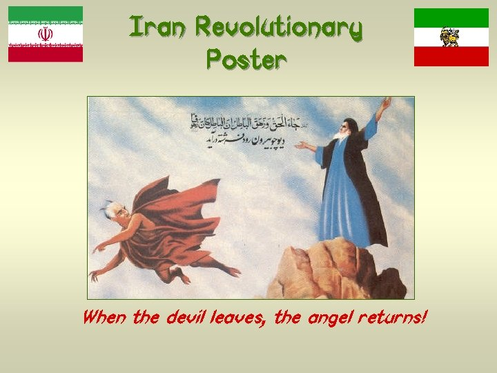 Iran Revolutionary Poster When the devil leaves, the angel returns!
