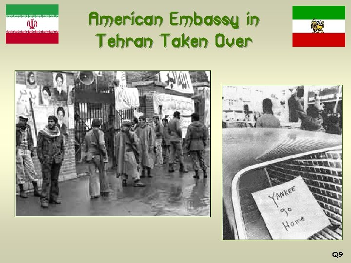 American Embassy in Tehran Taken Over Q 9
