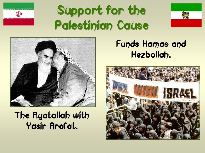 Support for the Palestinian Cause Funds Hamas and Hezbollah. The Ayatollah with Yasir Arafat.