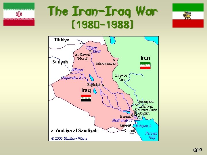 The Iran-Iraq War (1980 -1988) Q 10
