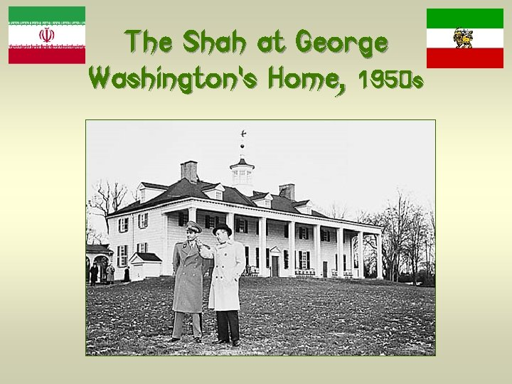 The Shah at George Washington's Home, 1950 s