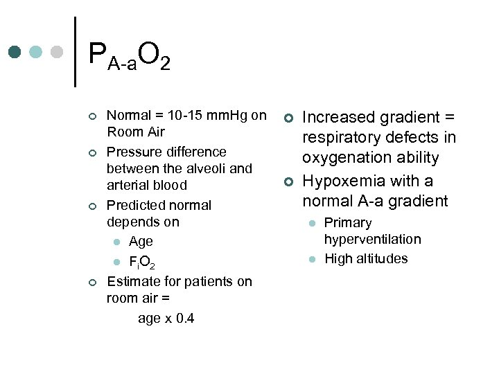 PA-a. O 2 ¢ ¢ Normal = 10 -15 mm. Hg on Room Air
