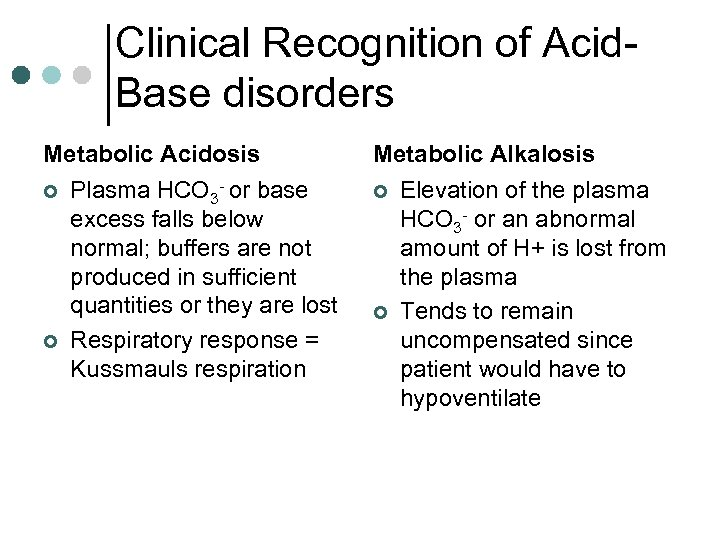 Clinical Recognition of Acid. Base disorders Metabolic Acidosis ¢ ¢ Plasma HCO 3 -