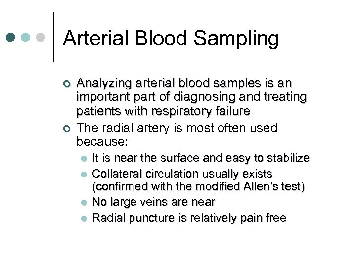 Arterial Blood Sampling ¢ ¢ Analyzing arterial blood samples is an important part of