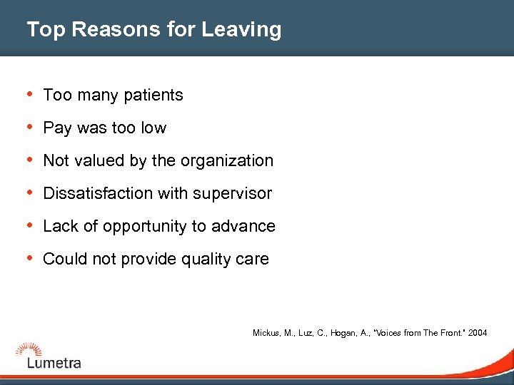 Top Reasons for Leaving • Too many patients • Pay was too low •