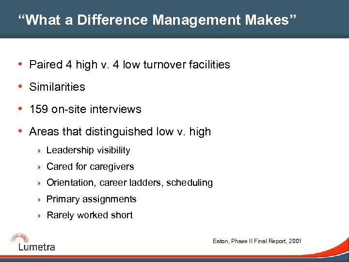 """What a Difference Management Makes"" • Paired 4 high v. 4 low turnover facilities"
