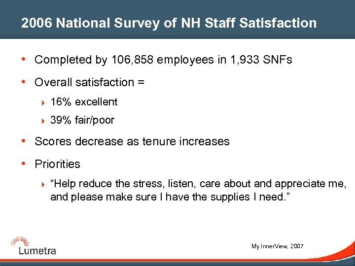 2006 National Survey of NH Staff Satisfaction • Completed by 106, 858 employees in