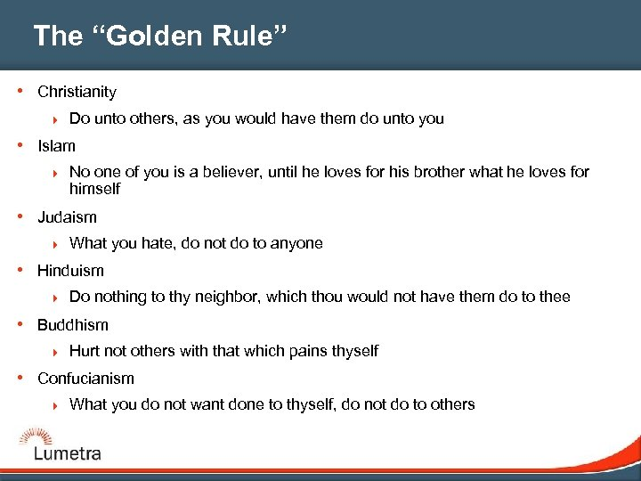 "The ""Golden Rule"" • Christianity 4 Do unto others, as you would have them"