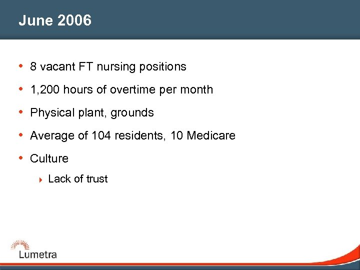 June 2006 • 8 vacant FT nursing positions • 1, 200 hours of overtime