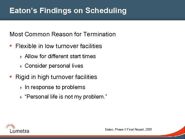 Eaton's Findings on Scheduling Most Common Reason for Termination • Flexible in low turnover