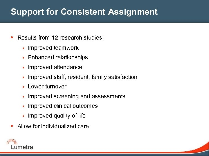 Support for Consistent Assignment • Results from 12 research studies: 4 Improved teamwork 4