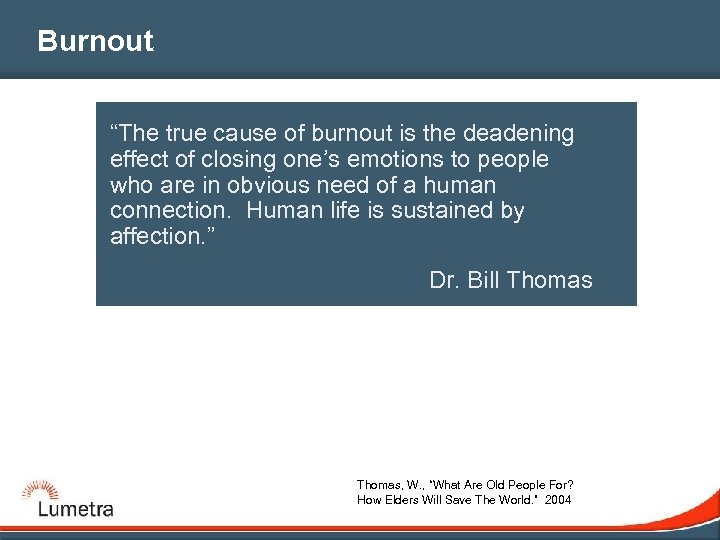 "Burnout ""The true cause of burnout is the deadening effect of closing one's emotions"