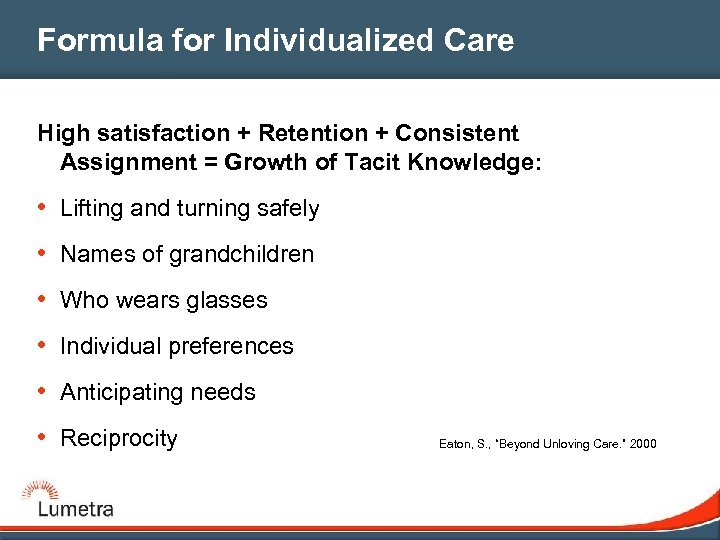Formula for Individualized Care High satisfaction + Retention + Consistent Assignment = Growth of