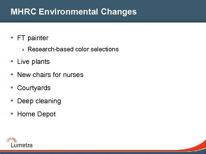 MHRC Environmental Changes • FT painter 4 Research-based color selections • Live plants •