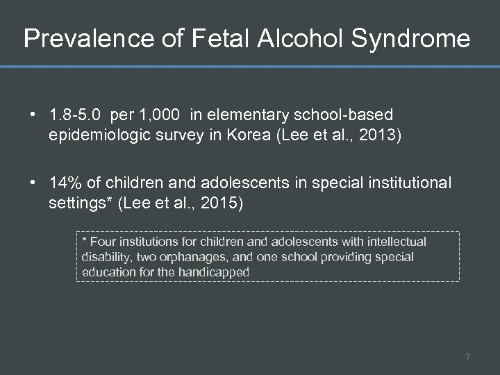 Prevalence of Fetal Alcohol Syndrome • 1. 8 -5. 0 per 1, 000 in
