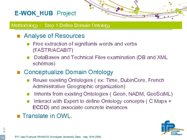 E-WOK_HUB Project Methodology : Step 1 Define Domain Ontology n Analyse of Resources