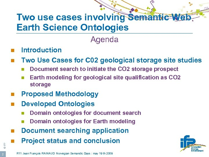Two use cases involving Semantic Web Earth Science Ontologies Agenda n n Introduction Two